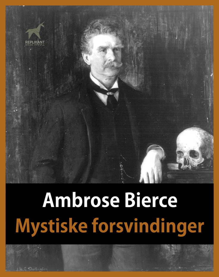 Mystiske forsvindinger – a collection of three short stories about mysterious disappearences by American author Ambrose Bierce. Get it at http://replikant.dk/mystiske-forsvindinger/