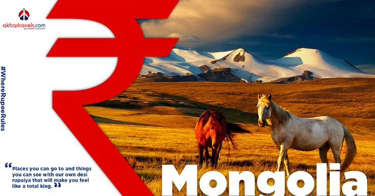 Mongolia  Follow the horse trails in traditional Mongolian fashion and marvel at the unexpected beauty of this culturally rich place.The Mongolian Tugrik equals about 0.034 INR making it a very cheap option. #WhereRupeeRules