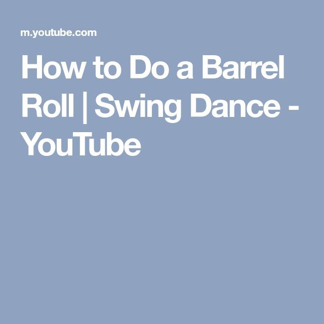 How to Do a Barrel Roll | Swing Dance - YouTube