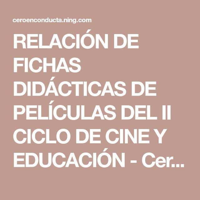 RELACIÓN DE FICHAS DIDÁCTICAS DE PELÍCULAS DEL II CICLO DE CINE Y EDUCACIÓN - Cero en conducta