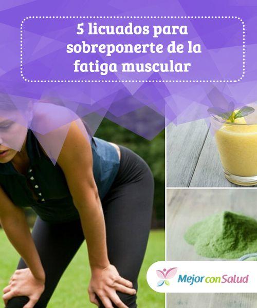 5 licuados para sobreponerte de la fatiga muscular