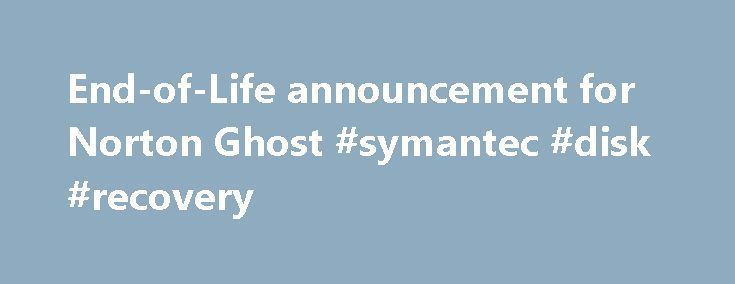 End-of-Life announcement for Norton Ghost #symantec #disk #recovery http://south-sudan.nef2.com/end-of-life-announcement-for-norton-ghost-symantec-disk-recovery/  # End-of-Life announcement for Norton Ghost As we align with our new offering strategy and efforts to streamline our product range to provide fewer, more integrated solutions for our customers, end-of-life was announced for Norton Ghost on March 18, 2013. Support for Norton Ghost has been discontinued from 30 June 2014. Norton…