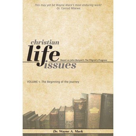 Christian Life Issues - Based on John Bunyan's The Pilgrim's Progress, Vol 1: The Beginning of the Journey