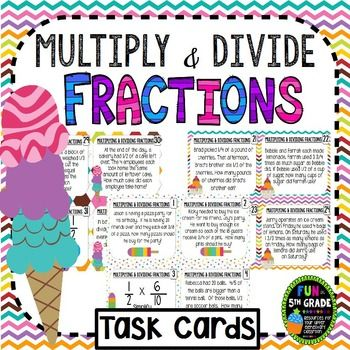 Multiply and Divide Fractions!  Multiplying and dividing fractions can be fun with these Multiply and Divide Fractions Task Cards based on the common core standards as review or test prep for multiplying & dividing fractions! Covers topics such as:*word problems*multiply fraction by fraction*multiply mixed number by fraction*multiply whole number by fraction*dividing fraction by fraction*dividing mixed number by fraction*dividing whole number by a fraction*even a few multi-step problems!...