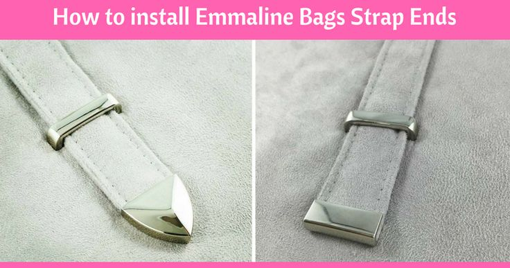 Installing Emmaline Bags' strap ends to your bag.