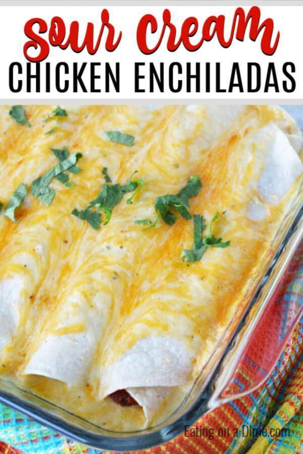 The Best Sour Cream Chicken Enchiladas Easy Sour Cream Enchiladas In 2020 Sour Cream Chicken Easy Chicken Casserole Recipes Chicken Casserole Easy