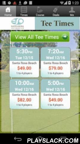 Santa Rosa Tee Times  Android App - playslack.com ,  The Santa Rosa app includes custom tee time bookings with easy tap navigation and booking of tee times. The app also supports promotion code discounts with a deals section, course information and an account page to look up past reservations and share these reservations with your playing partners via text and email.