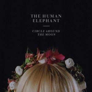 The Human Elephan - The circle around the moon