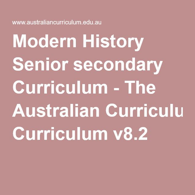 Modern History Senior secondary Curriculum - The Australian Curriculum v8.2