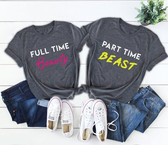 cef59dbf Part time Beast, Full Time Beauty, Power couple, Matching shirts, Couple  shirts, Fitness couple, Tra
