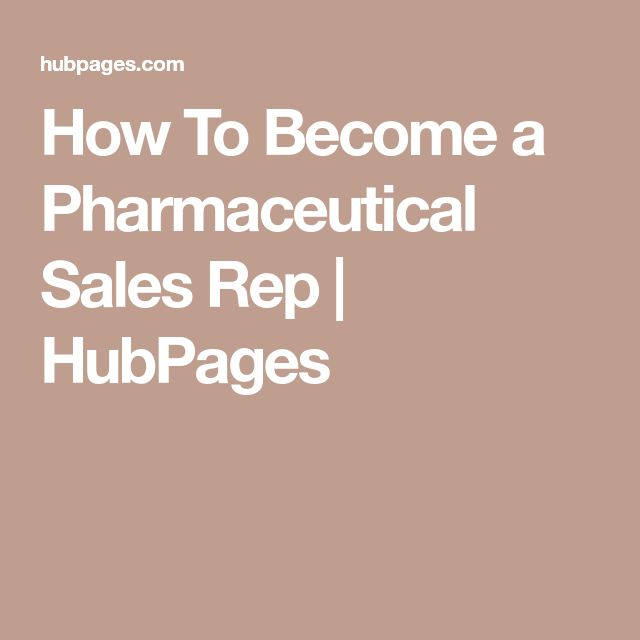How To Become a Pharmaceutical Sales Rep | HubPages