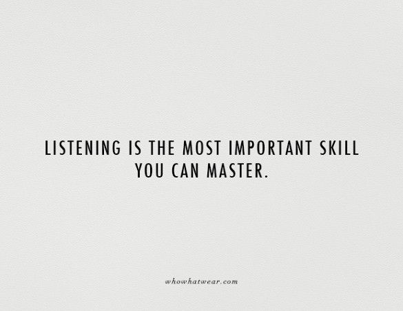 """""""Listening is the most important skill you can master."""" #WWWQuotesToLiveBy"""