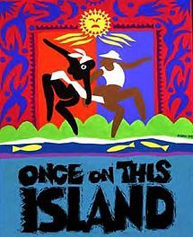 Once On this Island!!! Seen this when I was in high school!! By myself, cried like a baby