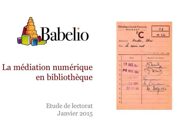 La médiation numérique en bibliothèque publique - Etude Babelio-Babeltheque : Babelio a interrogé plus de 450 internautes grands lecteurs et usagers des bibliothèques publiques pour tenter de comprendre leurs attentes relatives à la médi…