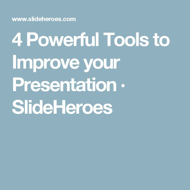 4 powerful tools to improve your presentation slideheroes ppt