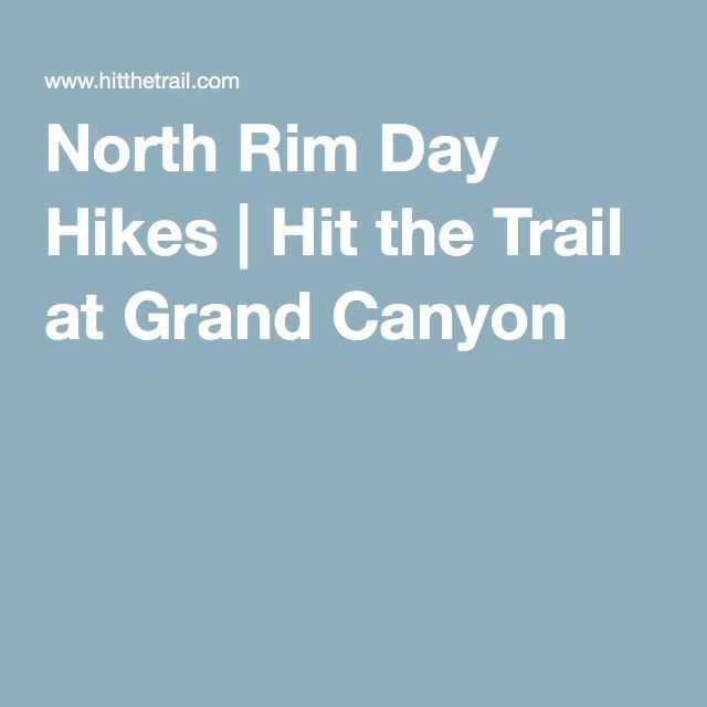 North Rim Day Hikes | Hit the Trail at Grand Canyon