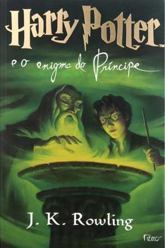 Harry Potter e o Enigma do Príncipe - J. K. Rowling (Rocco)