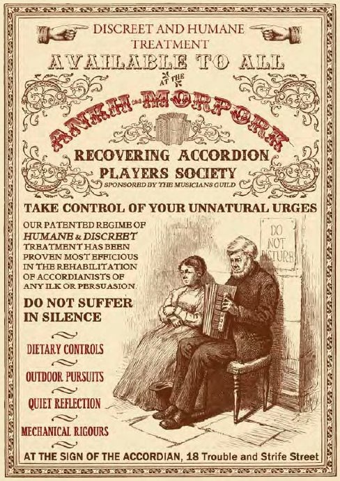 Recovering Accordion Players Society poster from The Compleat Ankh-Morpork: City Guide © Terry PRATCHETT (Author, UK) via Pratchett's facebook account. Companion book to his DISC WORLD series. Great book series. Funny man -pfb :-) ... ATTRIBUTION & COPYRIGHT LAW REQUIREMENTS: http://pinterest.com/pin/86975836525792650/ HOW TO FIND the ORIGINAL WEB SITE of an image: http://pinterest.com/pin/86975836525507659/
