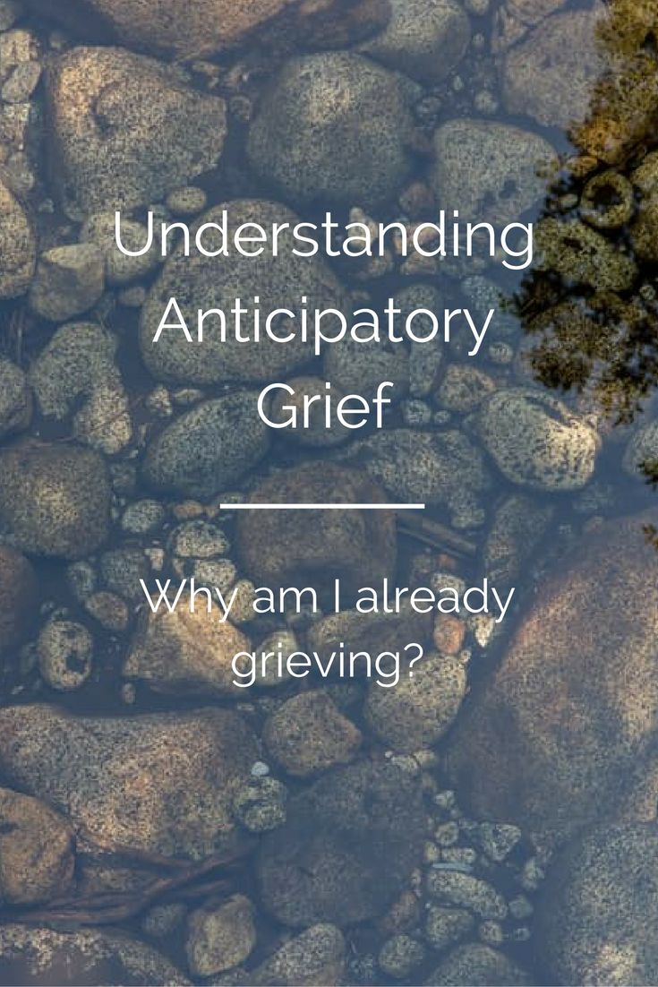 Understanding what anticipatory grief is, what symptoms you might expect, and how can you best cope at this difficult time.