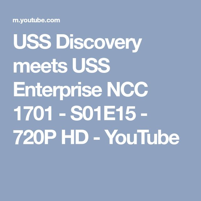 USS Discovery meets USS Enterprise NCC 1701 - S01E15 - 720P HD - YouTube