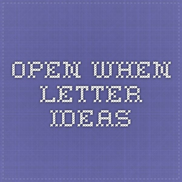 open when letter ideas open when letter ideas gifts lettering 1522