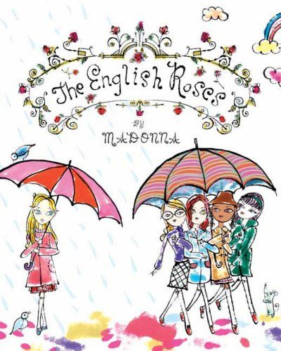 Madonna – The English Roses Series Superstar Madonna created another hit when she started writing this 12-part series of picture books about...