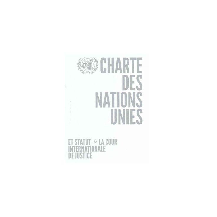 Charte Des Nations Unies : Et Statut De La Cour Internationale De Justice (Paperback)