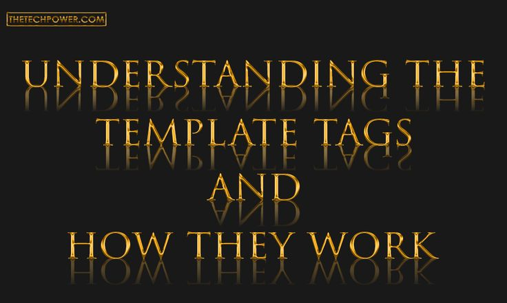 understanding template tags and how they work