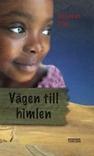Vägen till himlen av Deborah Ellis.    Beskrivning:  Binti är tretton år och stjärna i en radioshow i Malawi. Så dör hennes far i aids, syskonen splittras och Binti får sluta på radiostationen. Hon tas om hand av släktingar som behandlar henne som en slav. Om hon vill återförenas med sina syskon, måste hon hitta på ett nytt sätt att bli speciell på.