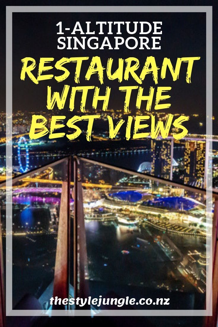 Sky Is The Only Limit Restaurant 1 Altitude With A Panoramic View Over Singapore Thestylejungle Lifestyle And Travel Blog Singapore Travel Tips Visit Singapore Rooftop Bar