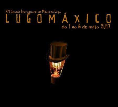 Programa Lugo Máxico 2017. Del 1 al 6 de mayo. Ocio en Galicia | Ocio en Lugo. Agenda actividades. Cine, conciertos, espectaculos