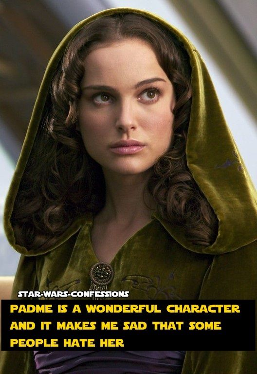 I may not like everything about the prequels, but I loved her.She was so beautiful, kind, intelligent, and brave. Quit hating her people!