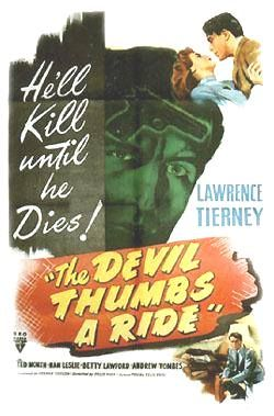 The Devil Thumbs a Ride is a 1947 suspense film, considered to be film noir, starring Lawrence Tierney