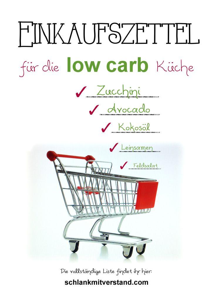 Einkaufsliste für die Low Carb Küche Gerade am Anfang einer low carb Ernährungsumstellung fällt es schwer, sich alle geeigneten Lebensmittel zu merken. Wer sich noch nicht sicher ist, was alles in die low carb Küche gehört findet hier Anregungen für den Einkaufszettel. #abnehmen #2017 #lowcarb #Einkaufszettel #Ernährung #Tipps #Motivation #Rezepte #kochen