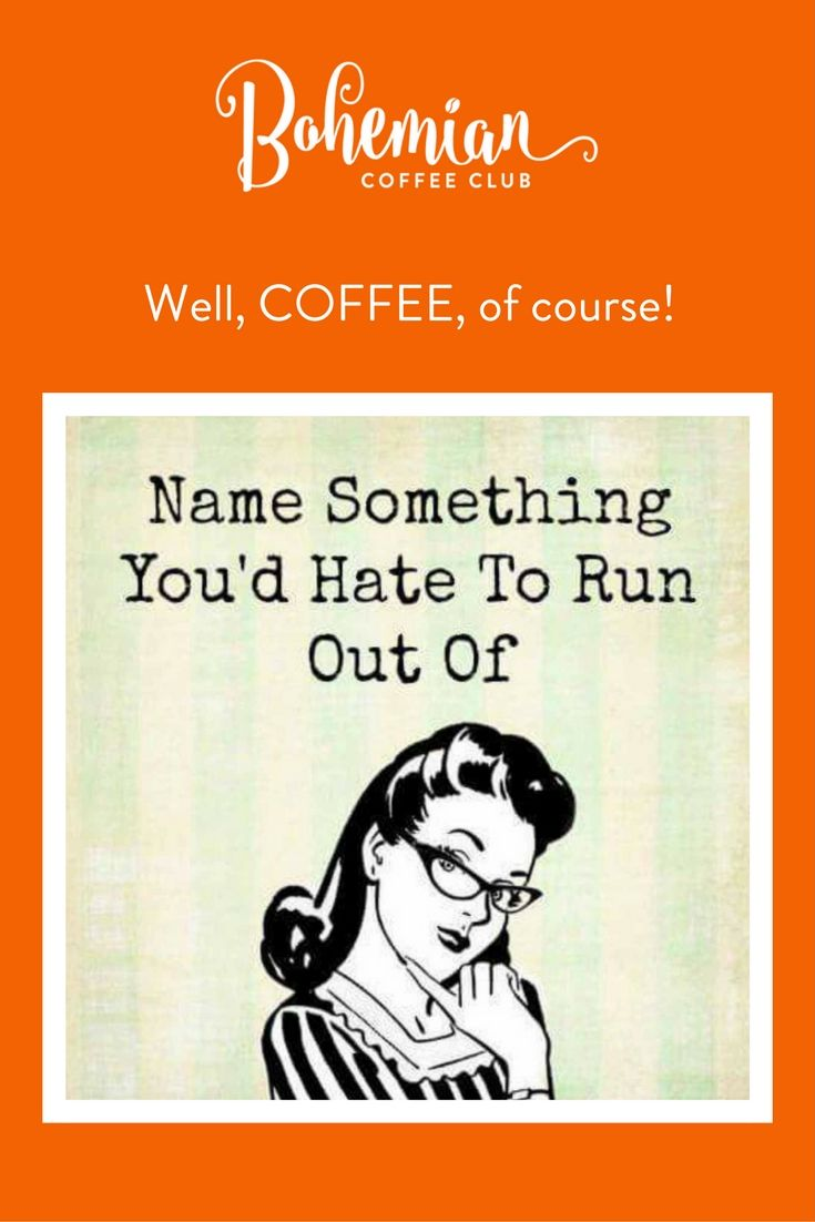 Well, that's easy!  Premium coffee from Bohemian #Coffee Club!