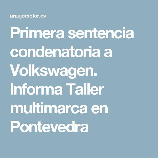 Primera sentencia condenatoria a Volkswagen. Informa Taller multimarca en Pontevedra