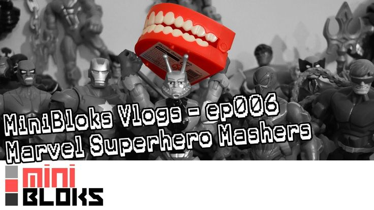 Mini Bloks Vlogs - ep006 - Hasbro Marvel Superhero Mashers