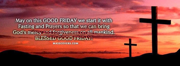 Friday FB Quotes | fb cover images jesus good friday facebook cover have a good friday fb ...