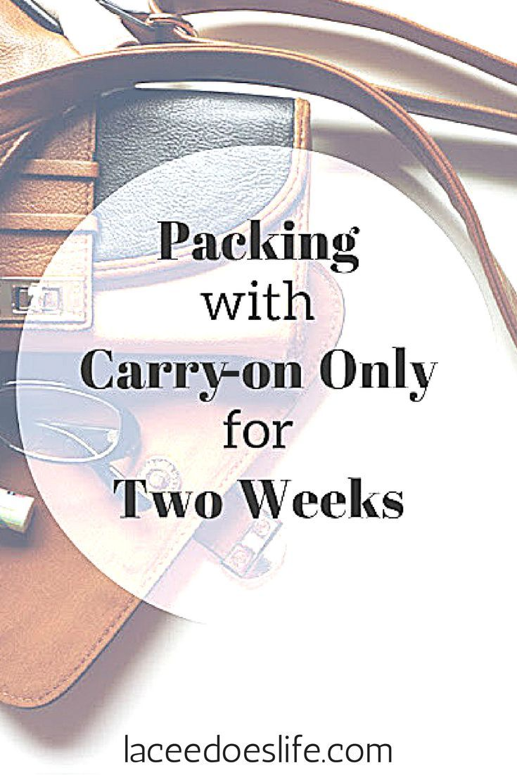 Carry- On Only | 2 Weeks | Pack | Travel | Budget | Light packing | Pack lightly | Budget travel | luggage | travel light | travel lightly |