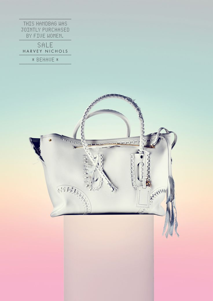 Harvey Nichols: Behave, Handbag      This dress was jointly purchased by five women.     Sale Harvey Nichols     Behave  Advertising Agency: Y&R, Dubai, UAE