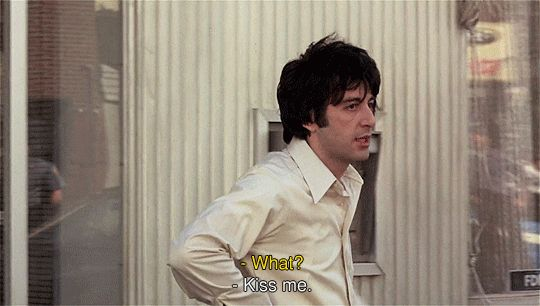 al pacino dog day afternoon kiss me