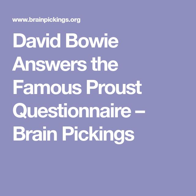 David Bowie Answers the Famous Proust Questionnaire – Brain Pickings