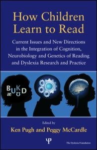How Children Learn to Read  Current Issues and New Directions in the Integration of Cognition, Neurobiology and Genetics of Reading and Dyslexia Research and Practice