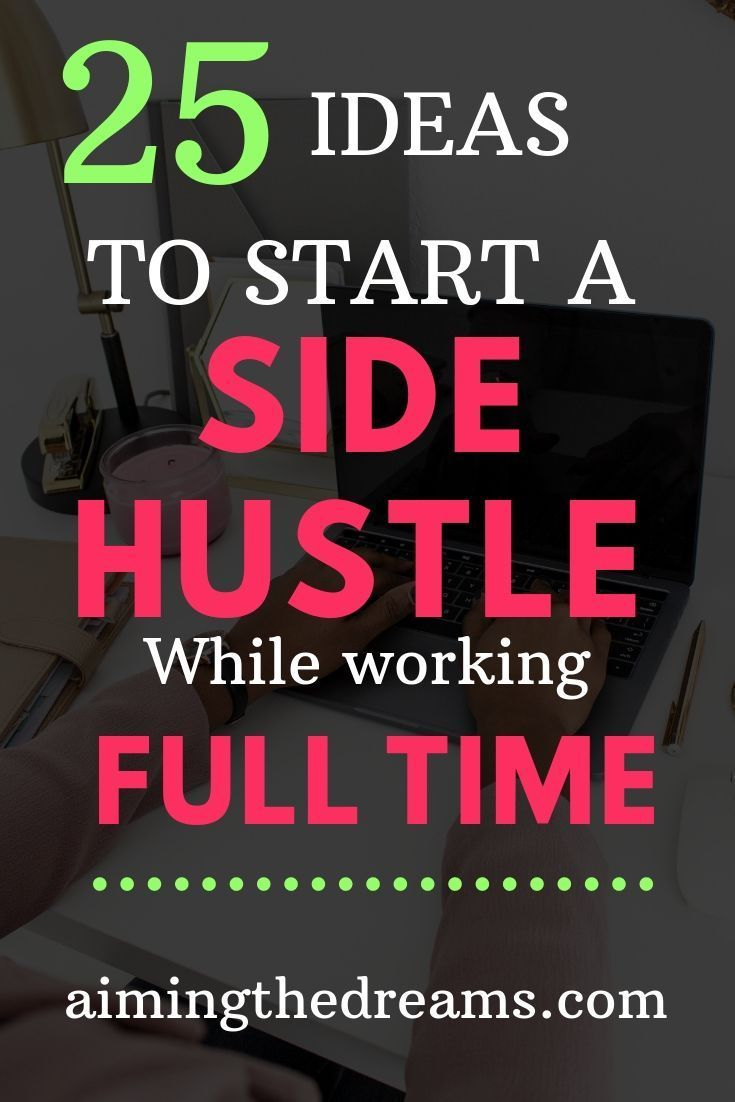 How to start side hustle along with full time job – Start a Side Hustle