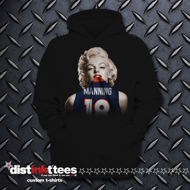 PEYTON MANNING MARILYN hoodie. One of a kind. ring spun cotton. direct to garment. Denver Broncos by DISTINKTTEES on Etsy https://www.etsy.com/listing/255417928/peyton-manning-marilyn-hoodie-one-of-a
