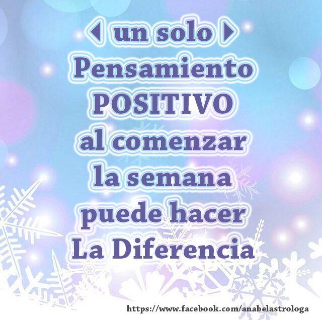 Un pensamiento positivo al comenzar la semana puede hacer la diferencia.