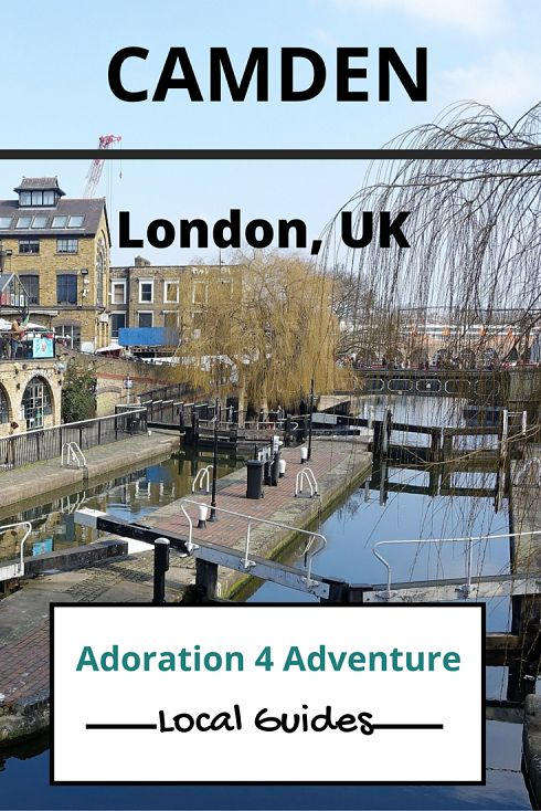 Adoration 4 Adventure's local guide for visitor's to Camden, London, UK. Including top places to eat, drink, stay and how to get around on a budget.