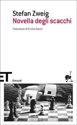 Stefan Zweig, Novella degli scacchi, ET Scrittori - DISPONIBILE ANCHE IN EBOOK