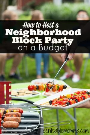 Check out 5 tips on How to Host a Neighborhood Block Party on a Budget. It's a great way to have fun with the neighbors!