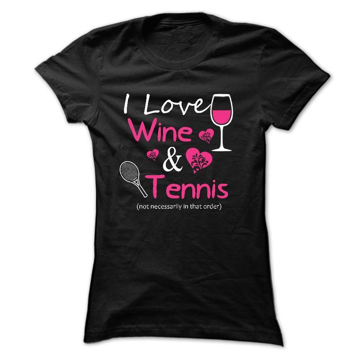 View images & photos of I Love Wine and Tennis t-shirts & hoodies
